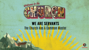 ChurchSeries3-Servants